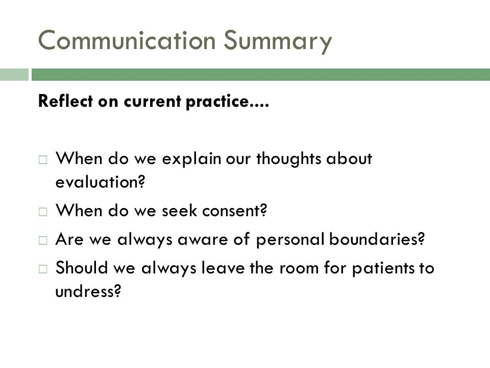 Communication Summary Reflect on current practice....