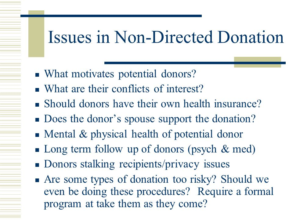 Issues in Non-Directed Donation What motivates potential donors.