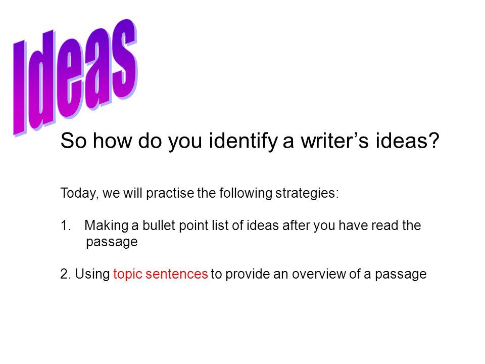 So how do you identify a writer's ideas.