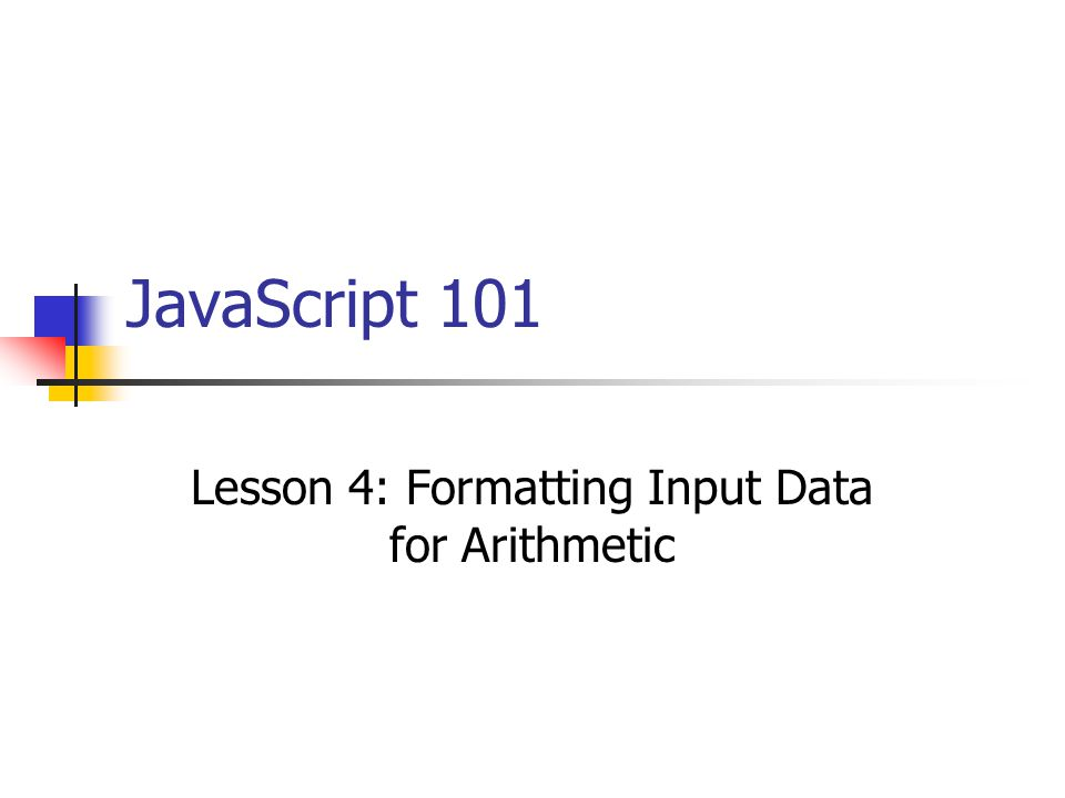 JavaScript 101 Lesson 4: Formatting Input Data for Arithmetic