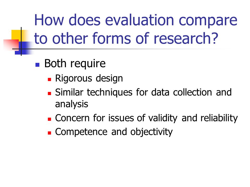 How does evaluation compare to other forms of research.