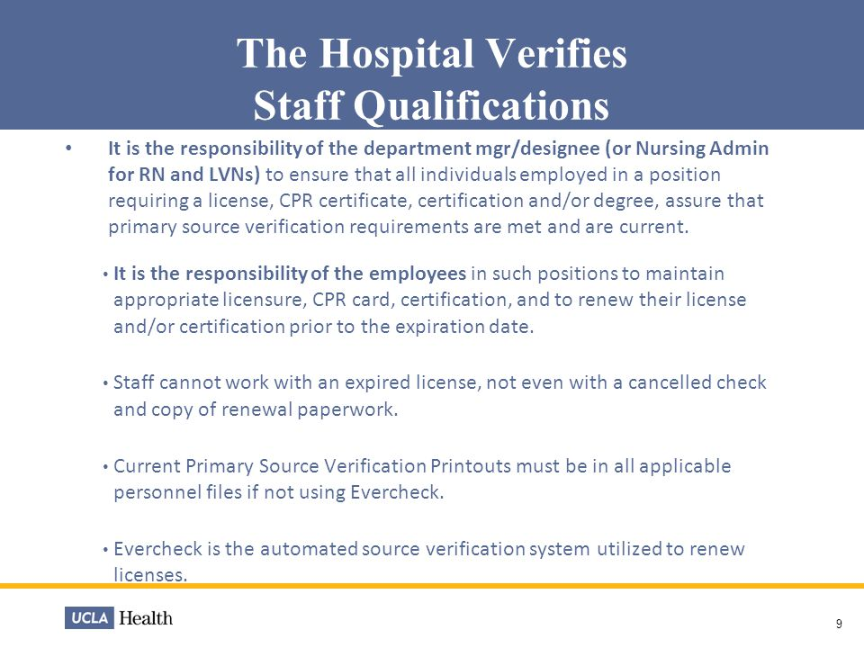 License Verification Evercheck, our contracted licensing company monitors license renewals First Phase: All inpatient nursing licenses Second Phase: Ambulatory care areas, SMH, RNPH Third Phase: SOM and identify missing depts.