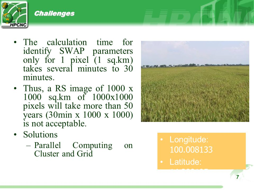 7 Challenges The calculation time for identify SWAP parameters only for 1 pixel (1 sq.km) takes several minutes to 30 minutes.