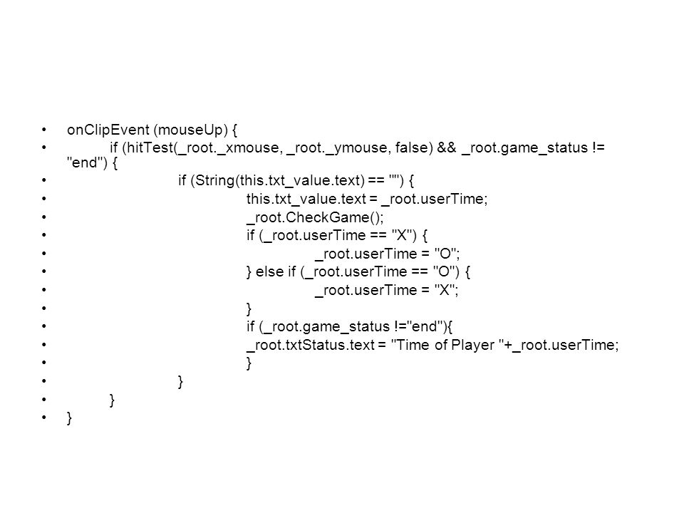 onClipEvent (mouseUp) { if (hitTest(_root._xmouse, _root._ymouse, false) && _root.game_status !=