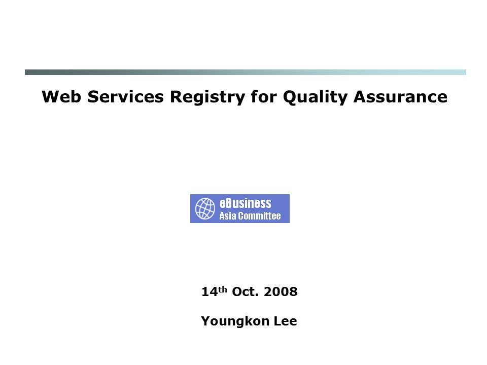 eAC ITG WG 12 WS Provider  provide WSDL of new WS + request info of quality context Web service  test with agent Connection API  provide info of quality context WS Registry WS Registry manager  register quality context  register WS Scenario of Method 2  WS Registry requests the data of quality context of a new WS  WSQMS provides WSQDL after testing  WS registry parses it and store the quality value as quality context Web Service Quality Management System  store value of WS quality context Web service Quality info  store quality data Connect WSQMS with WS Registry