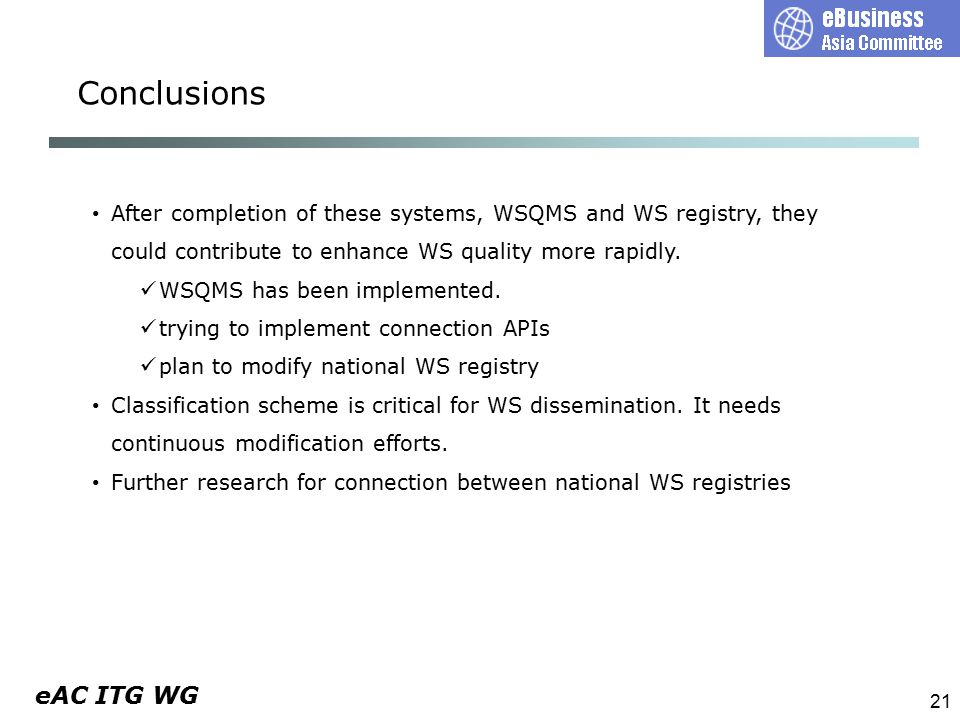 eAC ITG WG 21 After completion of these systems, WSQMS and WS registry, they could contribute to enhance WS quality more rapidly.