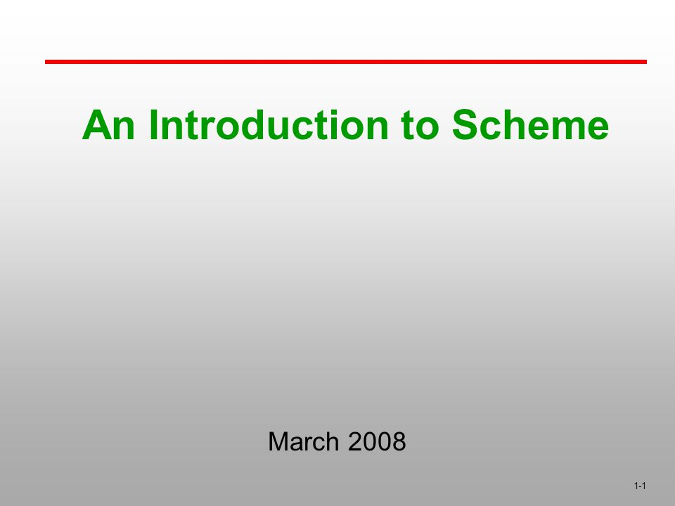 1-1 An Introduction to Scheme March 2008