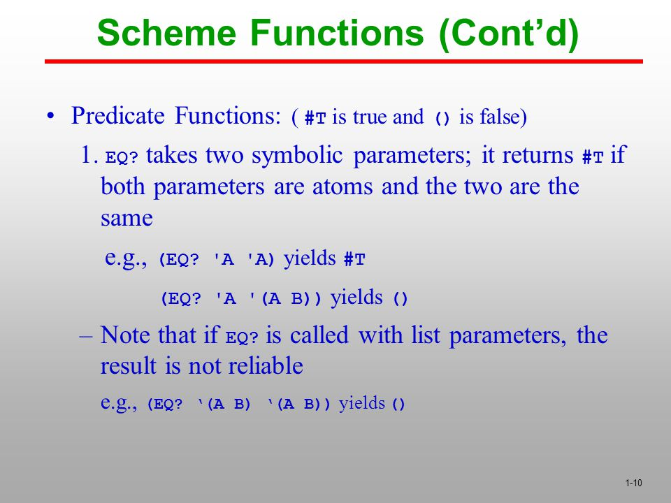 1-10 Predicate Functions: ( #T is true and () is false) 1.