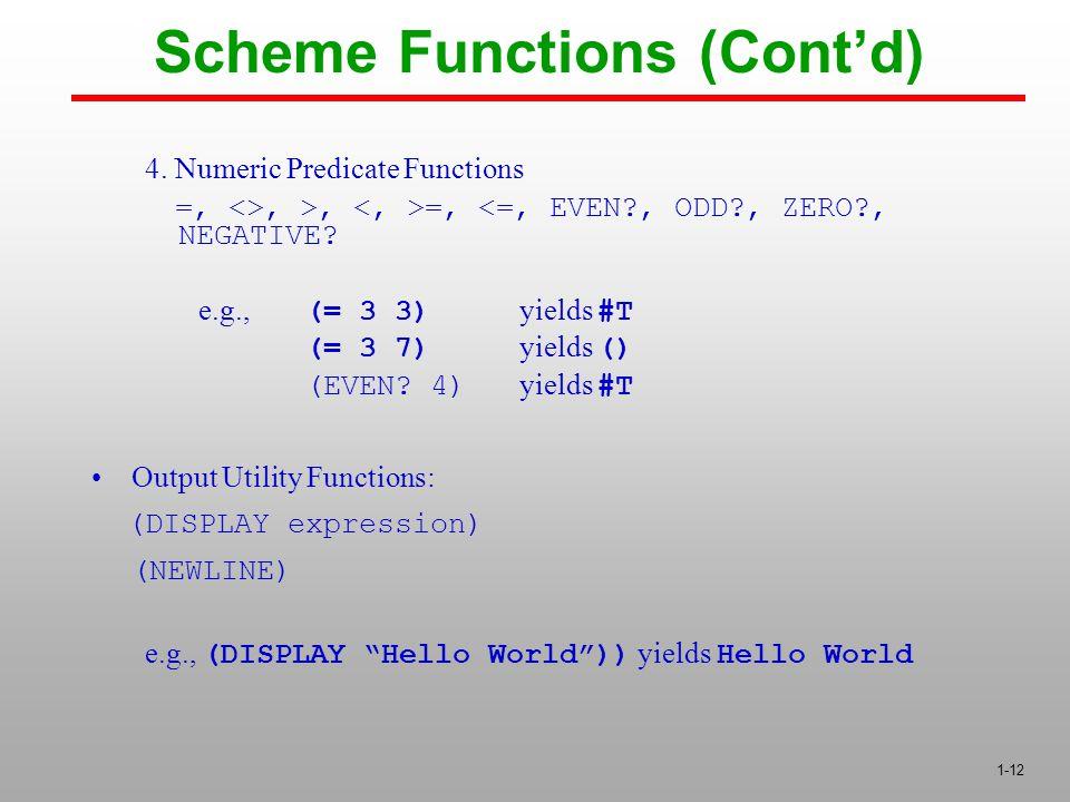 1-12 4. Numeric Predicate Functions =, <>, >, =, <=, EVEN?, ODD?, ZERO?, NEGATIVE.