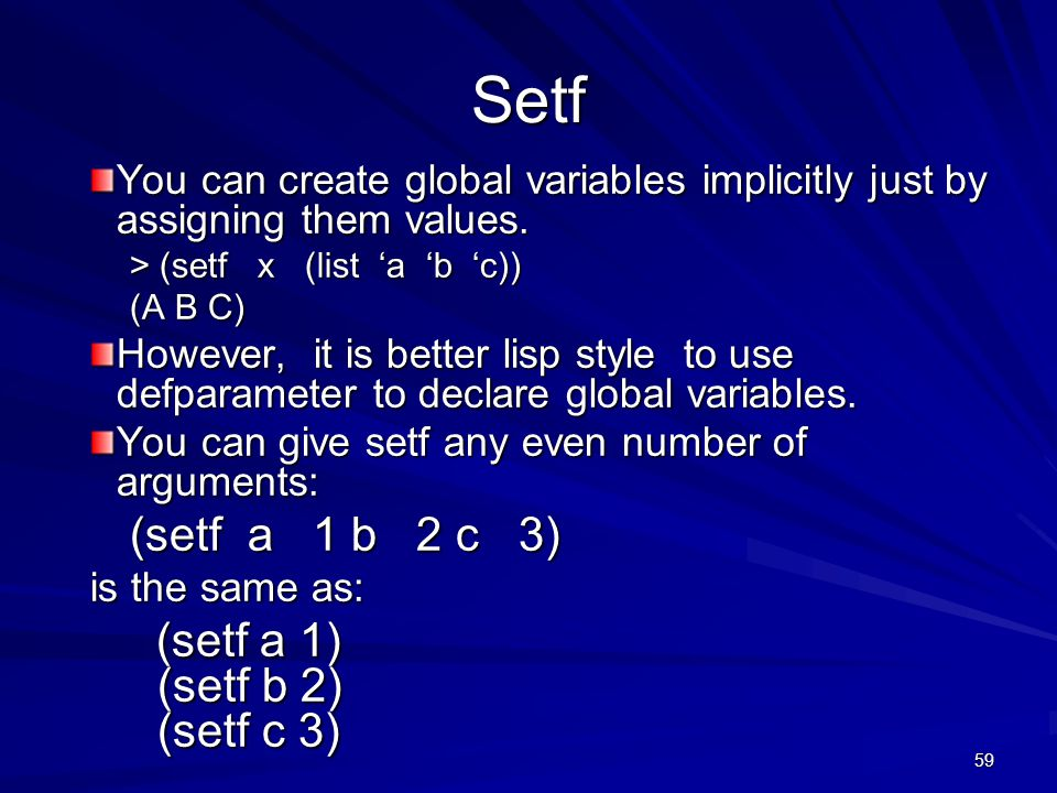 60 setf You can do more than just assign values to variables with setf.
