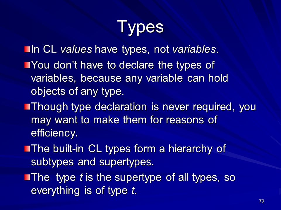 72 Types In CL values have types, not variables.