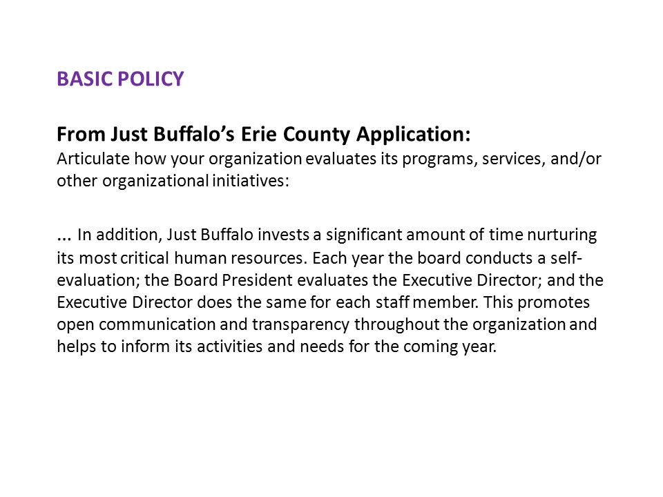 Just Buffalo's Executive Director Review & Compensation Policy The board is responsible for selecting the Executive Director (E.D.), approving the E.D.