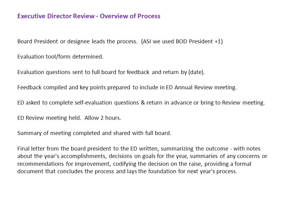 Executive Director Review - Overview of Process Board President or designee leads the process.