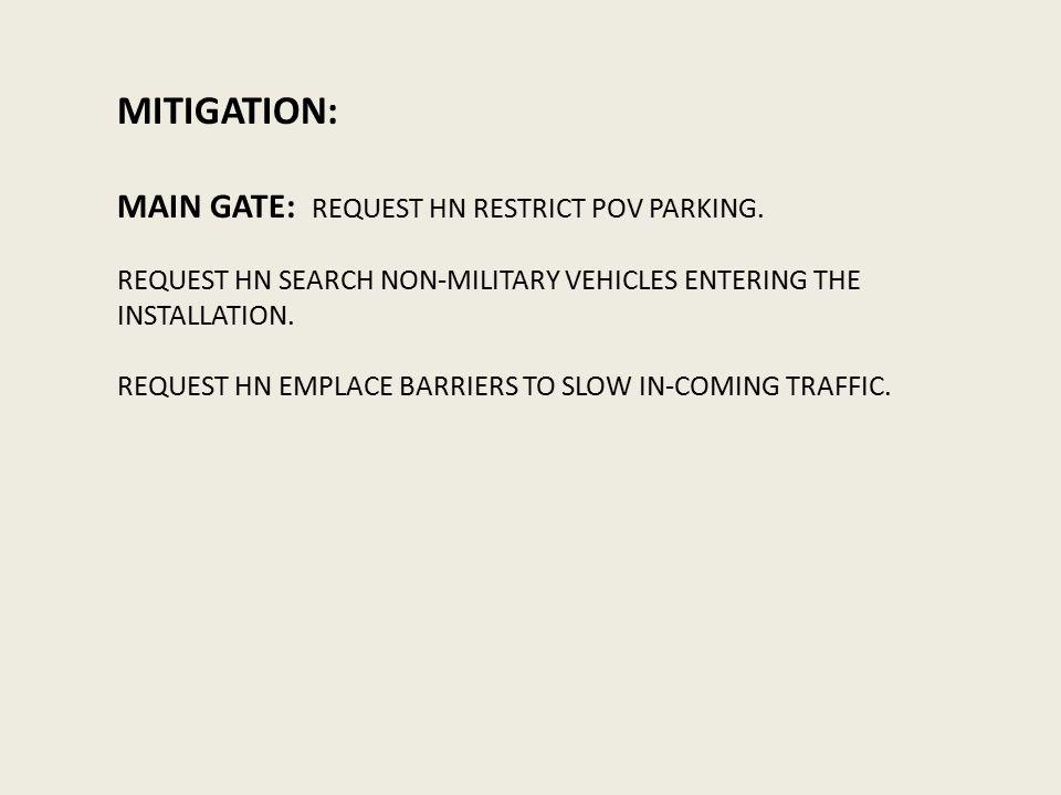MITIGATION: MAIN GATE: REQUEST HN RESTRICT POV PARKING.