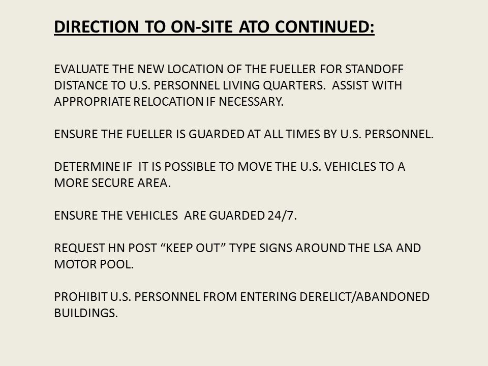 DIRECTION TO ON-SITE ATO CONTINUED: EVALUATE THE NEW LOCATION OF THE FUELLER FOR STANDOFF DISTANCE TO U.S.