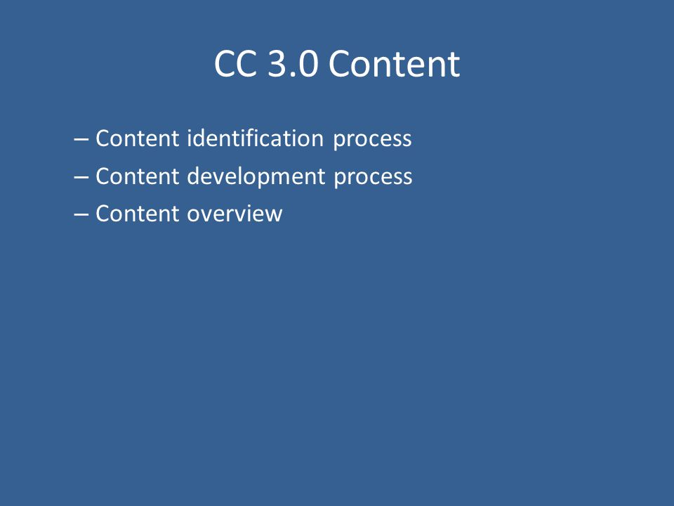 CC 3.0 Content – Content identification process – Content development process – Content overview