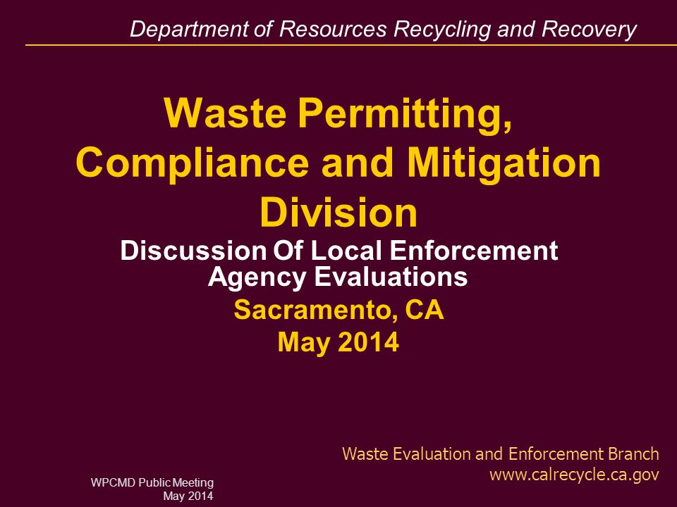 Department of Resources Recycling and Recovery Evaluation Cycle Comparison 2 Fourth Cycle Third Cycle ■ Fulfilling Duties ■ Fulfilling Most Duties ■ Work Plan WPCMD Public Meeting May 2014 Fifth Cycle