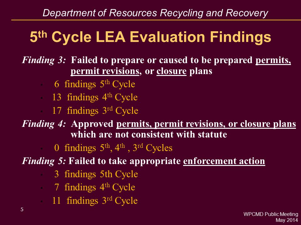 Department of Resources Recycling and Recovery 5 5 th Cycle LEA Evaluation Findings Finding 3: Failed to prepare or caused to be prepared permits, per