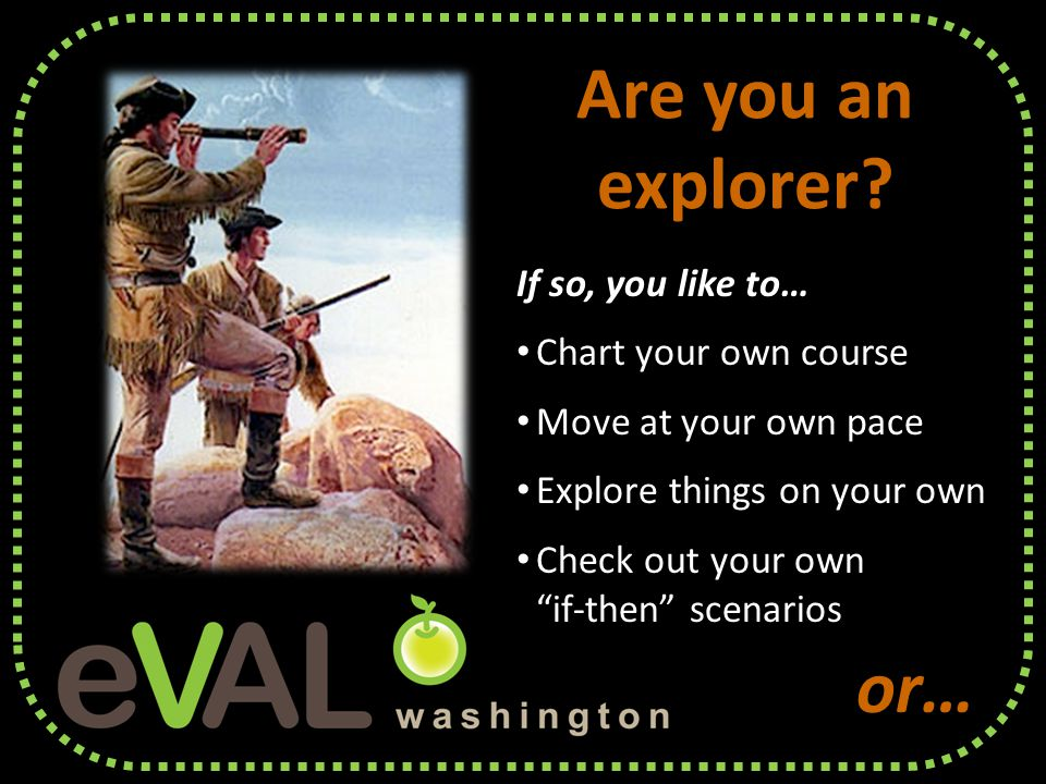 Are you an explorer.