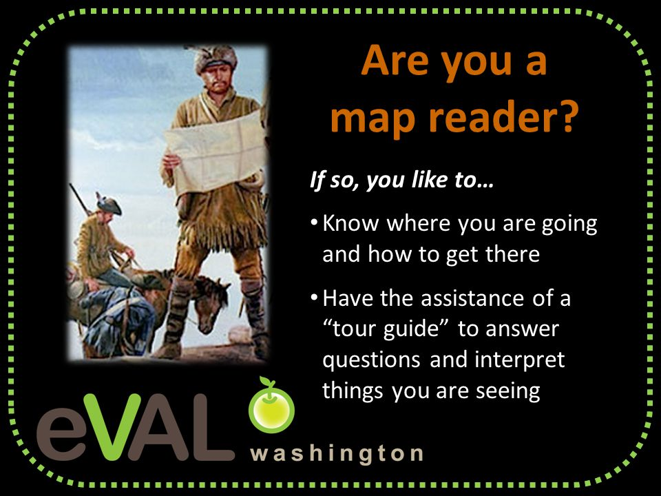 Are you a map reader.
