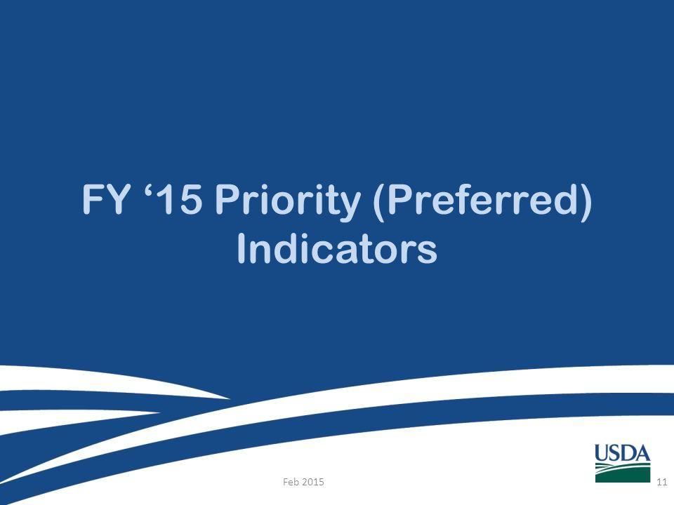 FY '15 Priority (Preferred) Indicators Feb 201511