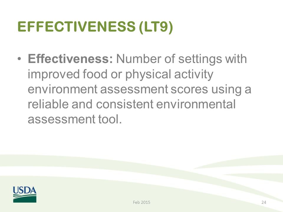 EFFECTIVENESS (LT9) Effectiveness: Number of settings with improved food or physical activity environment assessment scores using a reliable and consi