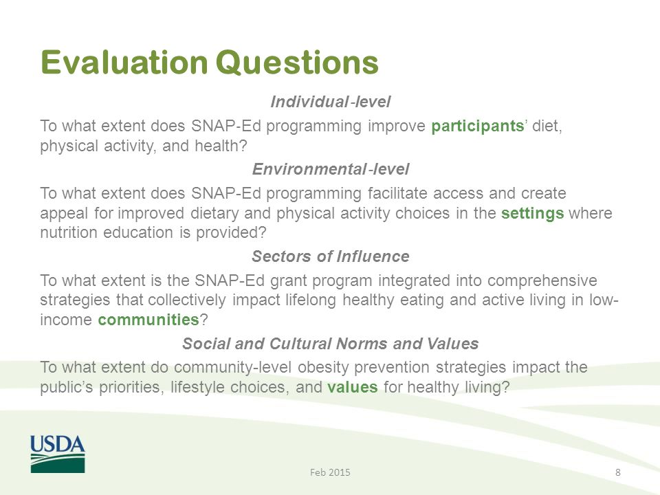 Evaluation Questions Individual ‐ level To what extent does SNAP ‐ Ed programming improve participants' diet, physical activity, and health? Environme