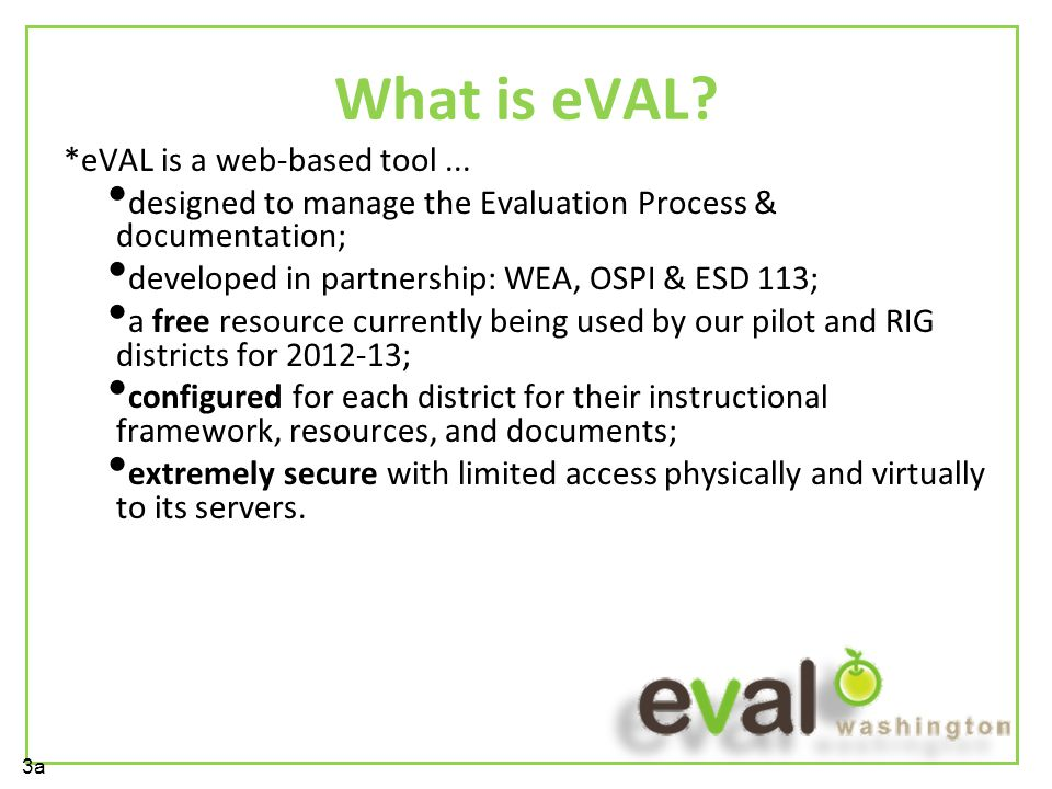 What is eVAL. *eVAL is a web-based tool...