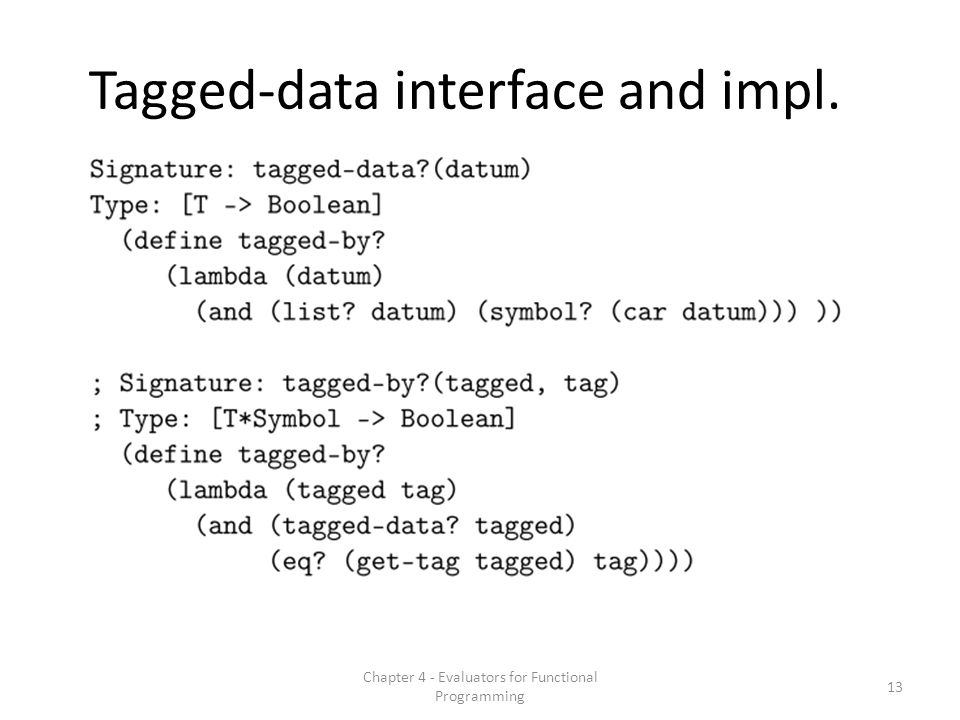 Tagged-data interface and impl. 13 Chapter 4 - Evaluators for Functional Programming