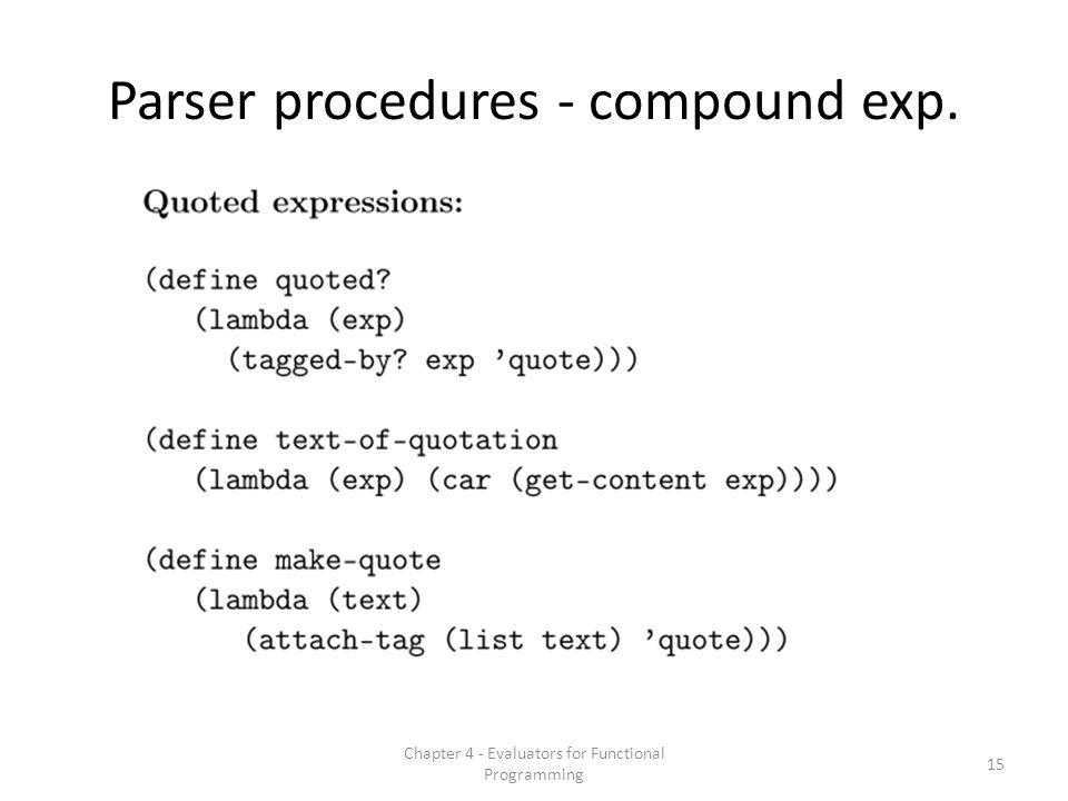 Parser procedures - compound exp. 15 Chapter 4 - Evaluators for Functional Programming