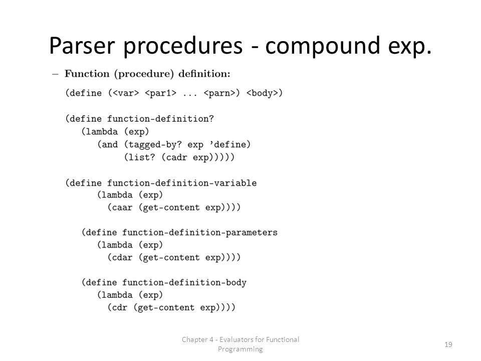 Parser procedures - compound exp. 19 Chapter 4 - Evaluators for Functional Programming