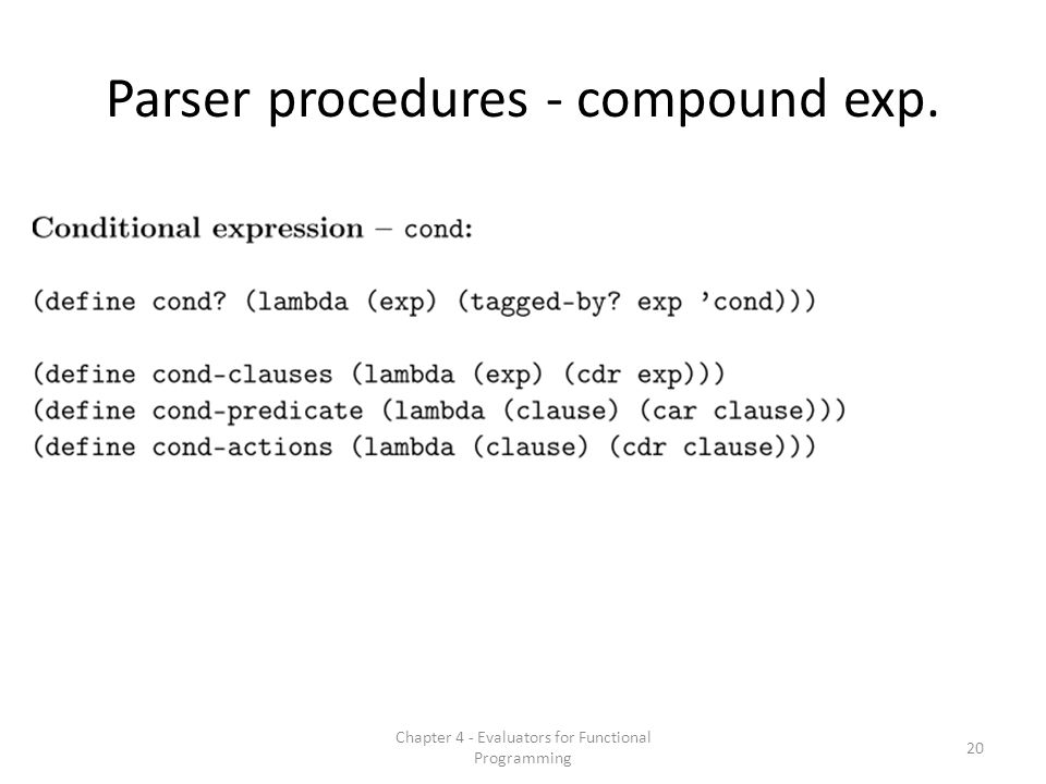 Parser procedures - compound exp. 20 Chapter 4 - Evaluators for Functional Programming