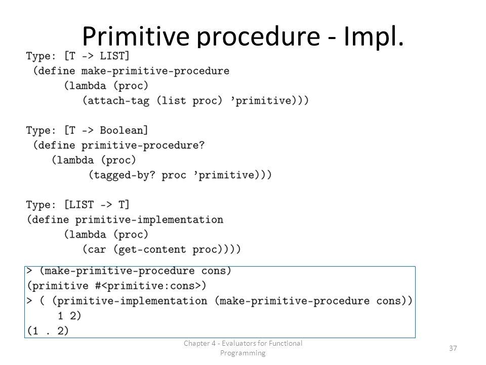 Primitive procedure - Impl. Chapter 4 - Evaluators for Functional Programming 37