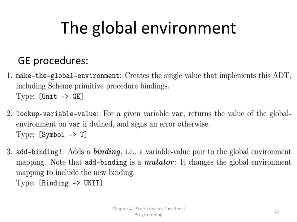 The global environment GE procedures: 41 Chapter 4 - Evaluators for Functional Programming