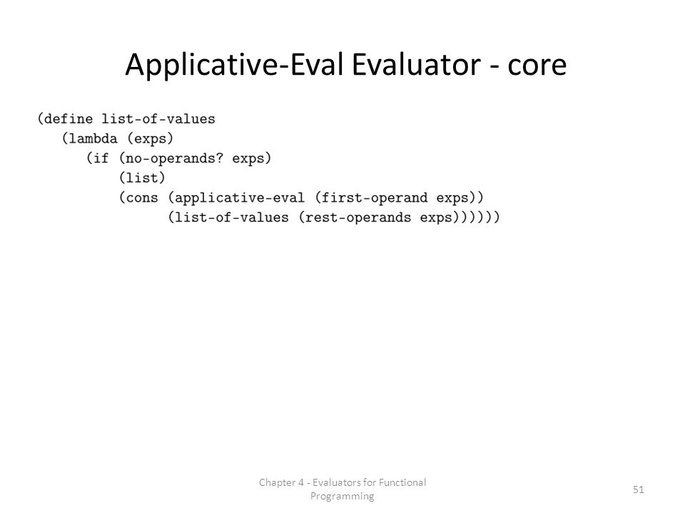 Applicative-Eval Evaluator - core 51 Chapter 4 - Evaluators for Functional Programming