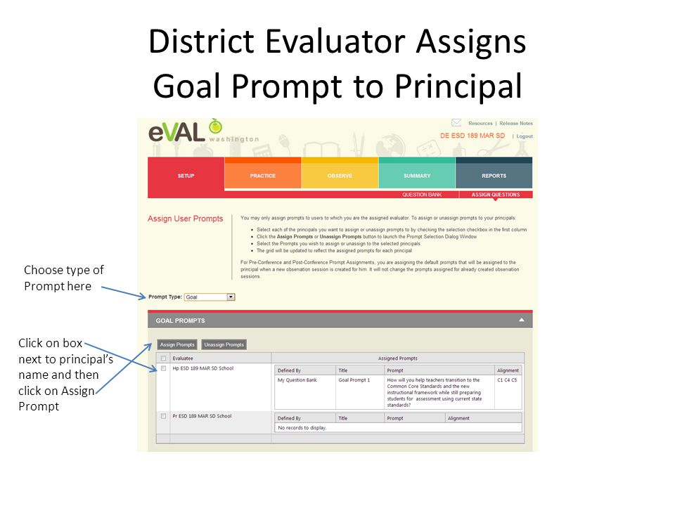 District Evaluator Assigns Goal Prompt to Principal Choose type of Prompt here Click on box next to principal's name and then click on Assign Prompt