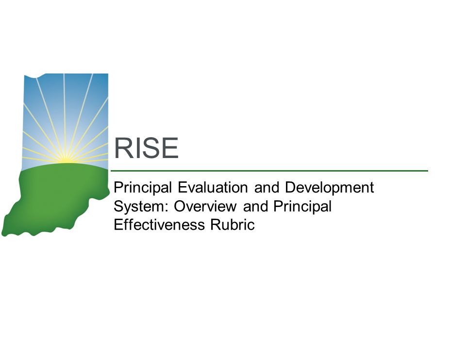2 Agenda Overview of the RISE Principal Evaluation and Development System Professional Practice Student Learning Summative Scoring
