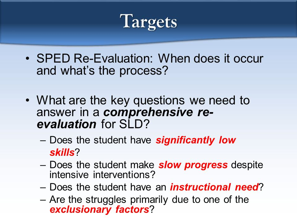 Targets SPED Re-Evaluation: When does it occur and what's the process.