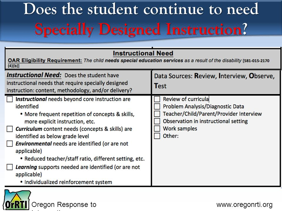 Oregon Response to Intervention www.oregonrti.org Does the student continue to need Specially Designed Instruction