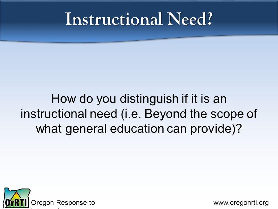 Oregon Response to Intervention www.oregonrti.org Instructional Need.