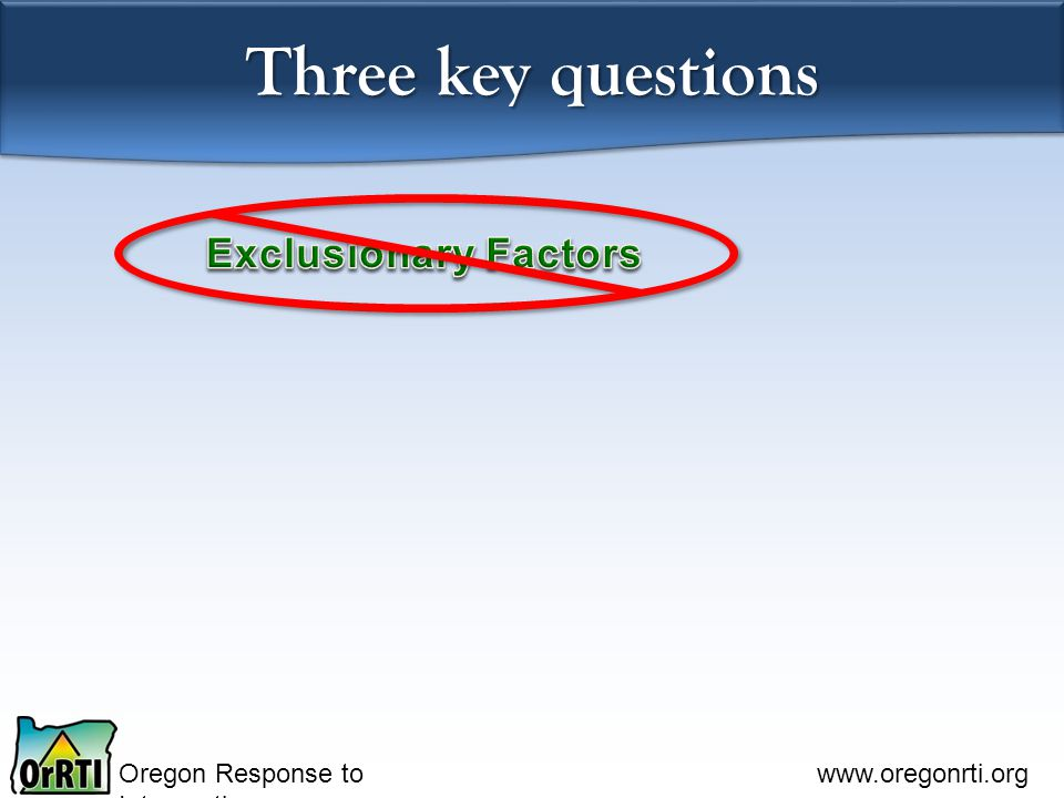 Oregon Response to Intervention www.oregonrti.org Three key questions