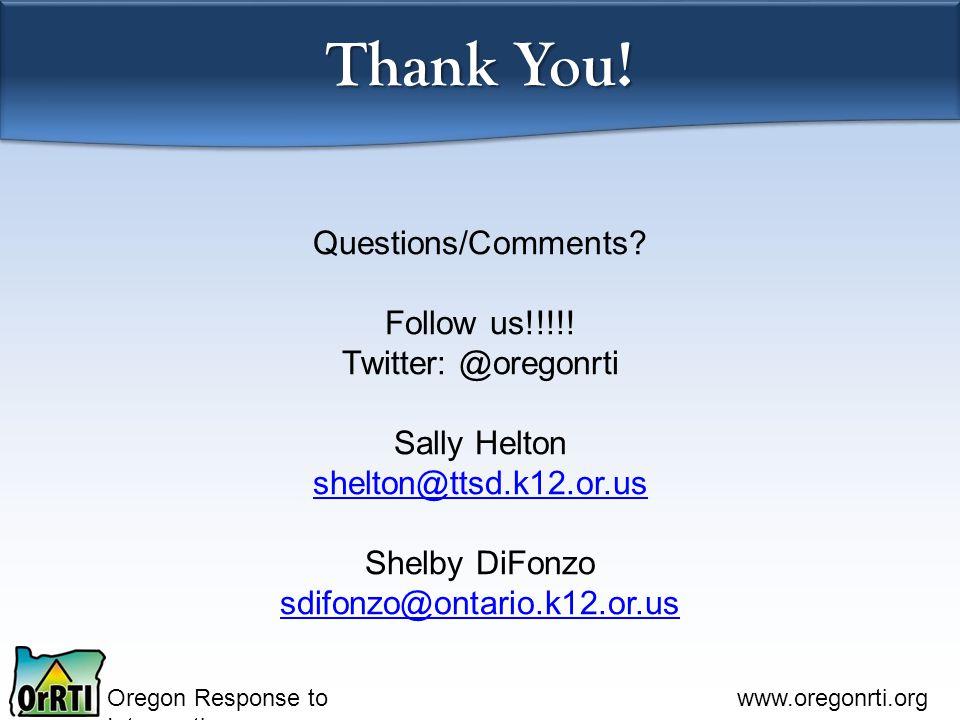 Oregon Response to Intervention www.oregonrti.org Thank You.