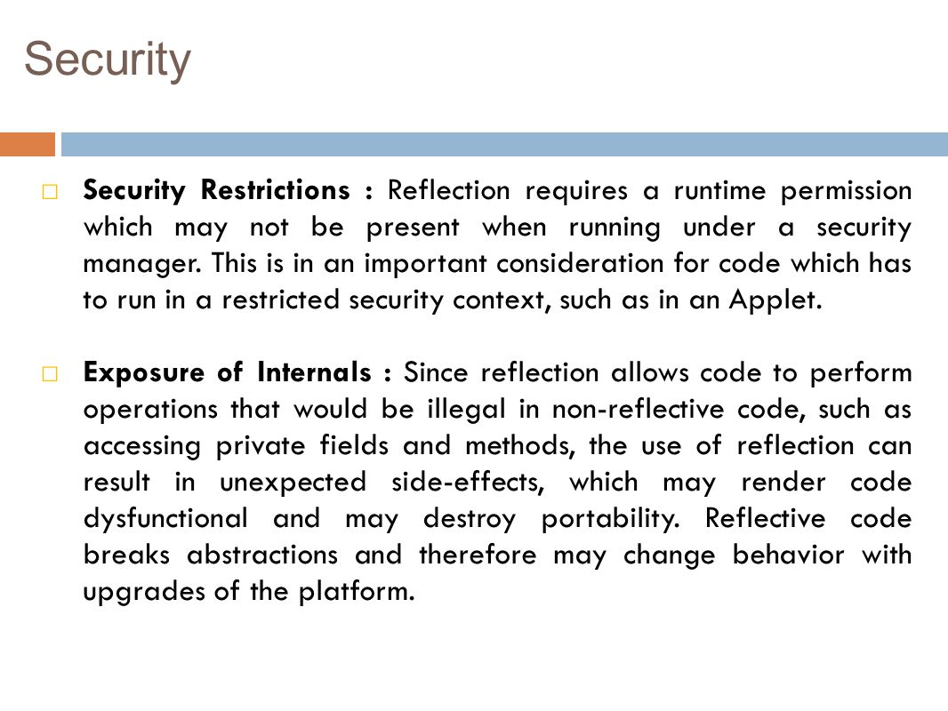 Security □ Security Restrictions : Reflection requires a runtime permission which may not be present when running under a security manager.
