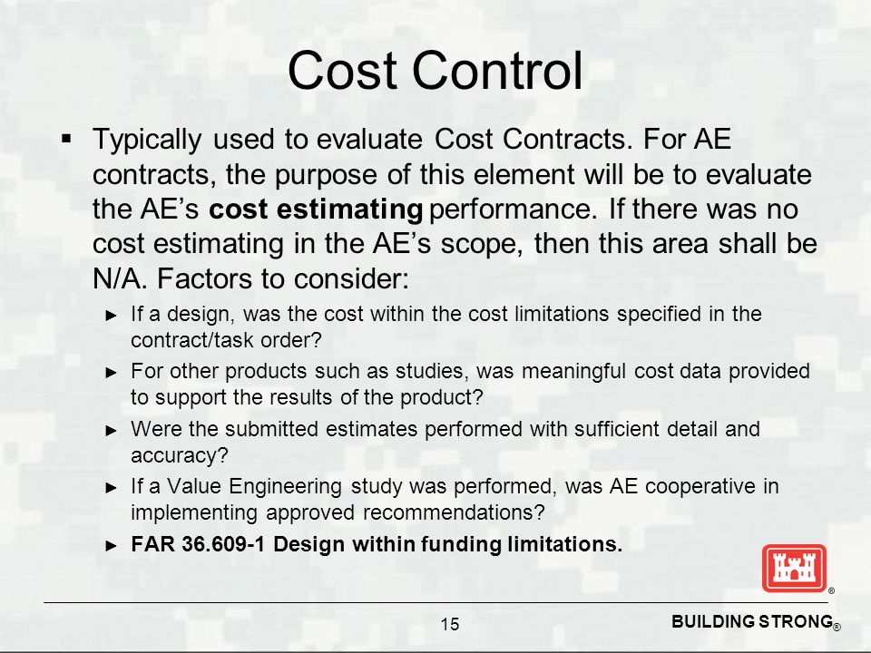 BUILDING STRONG ® Cost Control  Typically used to evaluate Cost Contracts.