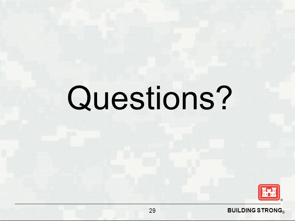 BUILDING STRONG ® Questions? 29