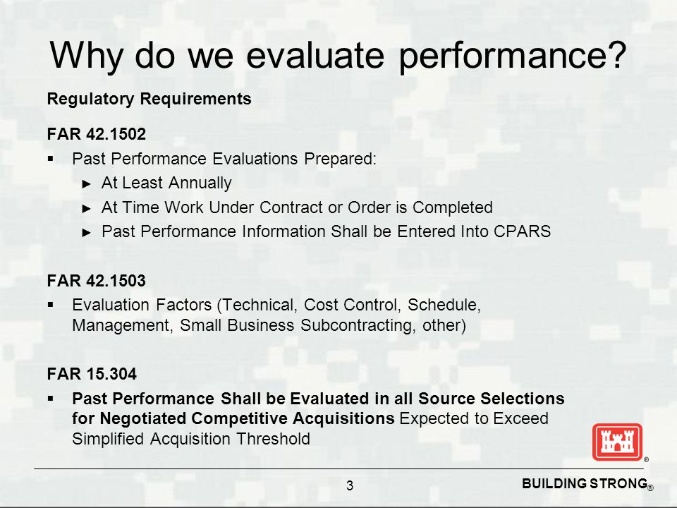 BUILDING STRONG ® Why do we evaluate performance.