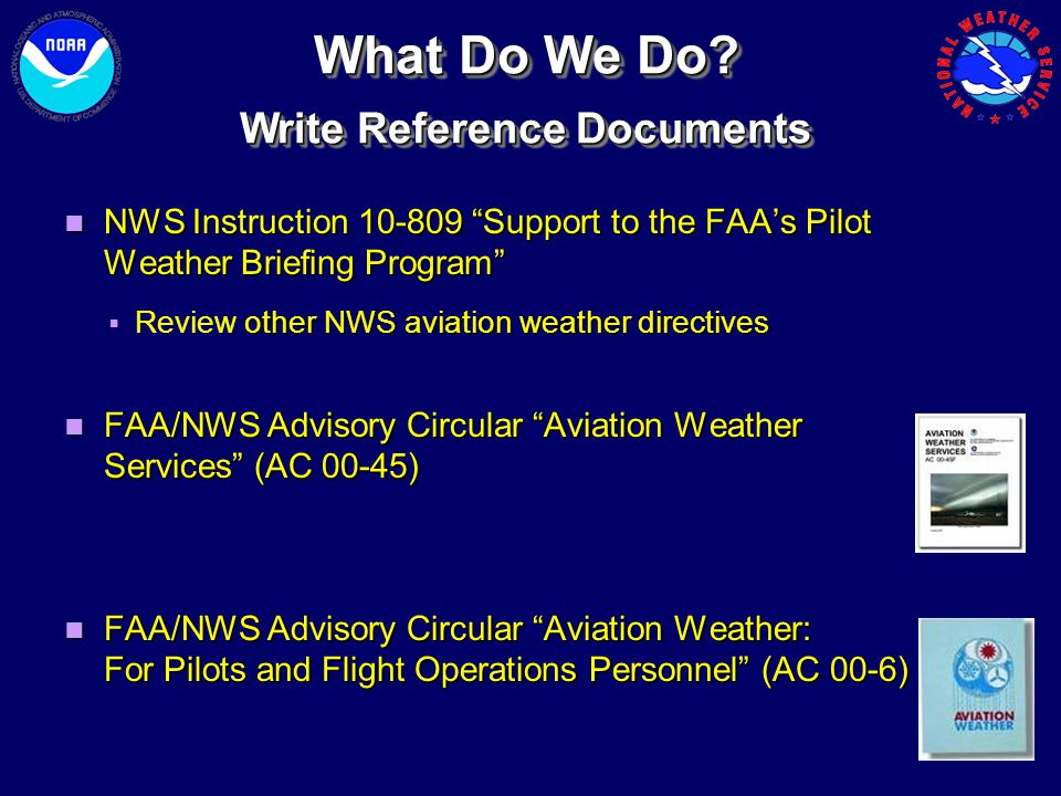 """ other NWS aviation weather directives  Review other NWS aviation weather directives NWS Instruction 10-809 """"Support to the FAA's Pilot Weather Brie"""