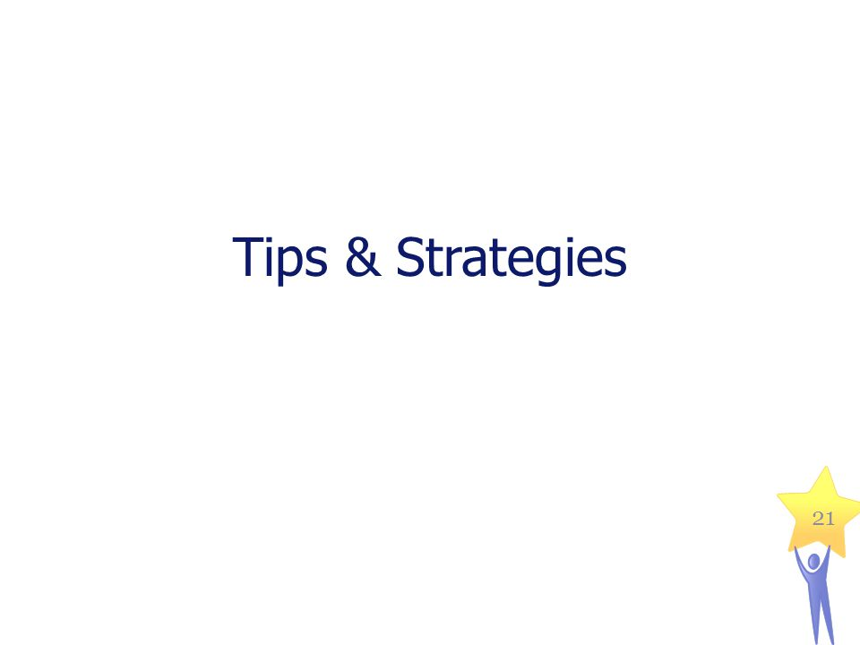 Tips & Strategies 21